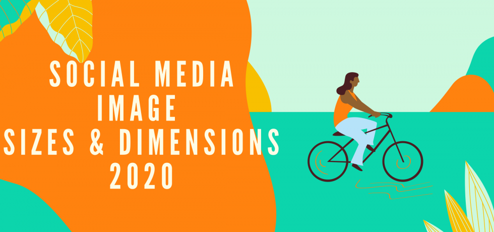 Social Media Image sizes and dimensions 2020