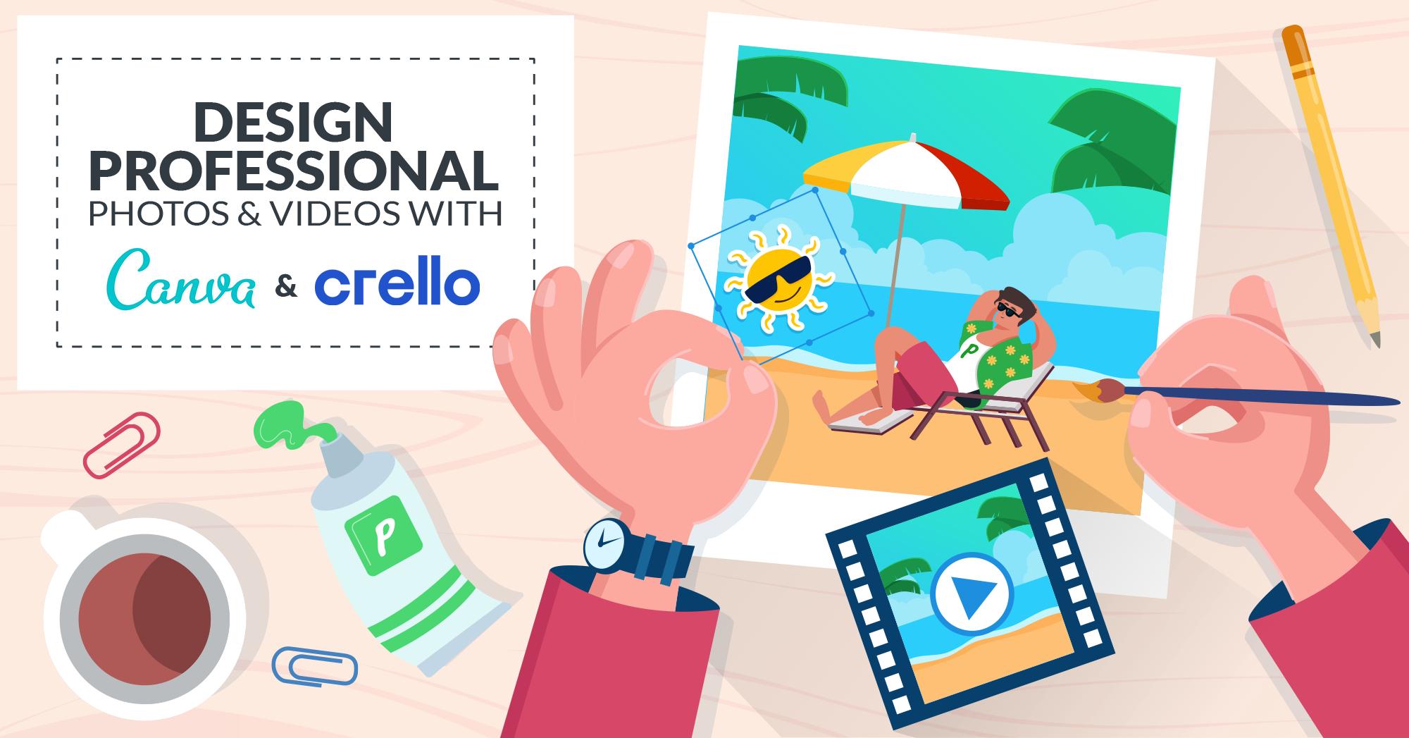 Design Professional Photos & Videos with Canva and Crello