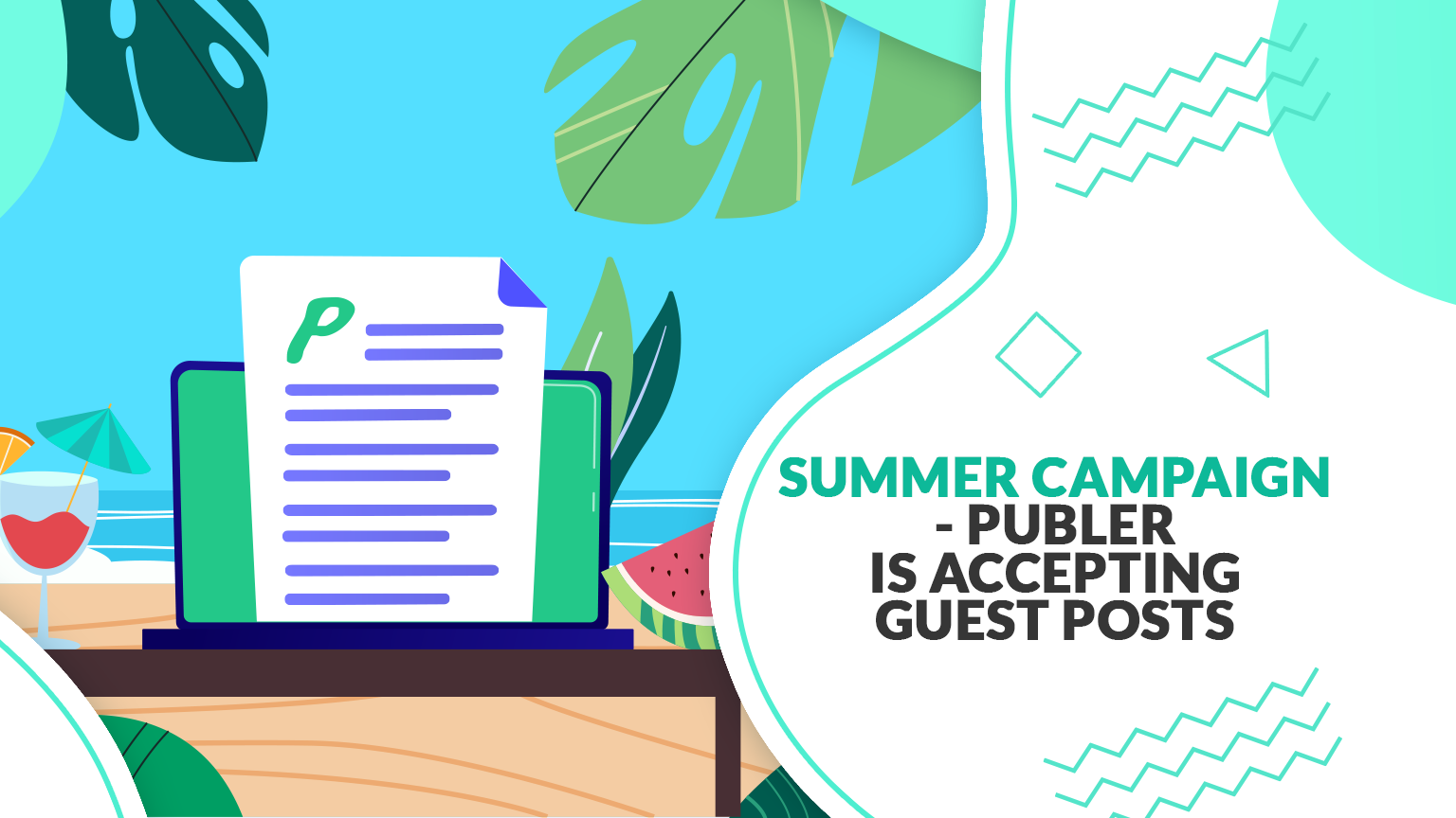 Summer Campaign: Publer is accepting Guest Posts