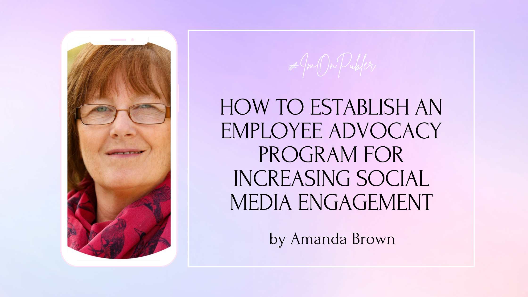 How to establish an Employee Advocacy Program for increasing Social Media Engagement