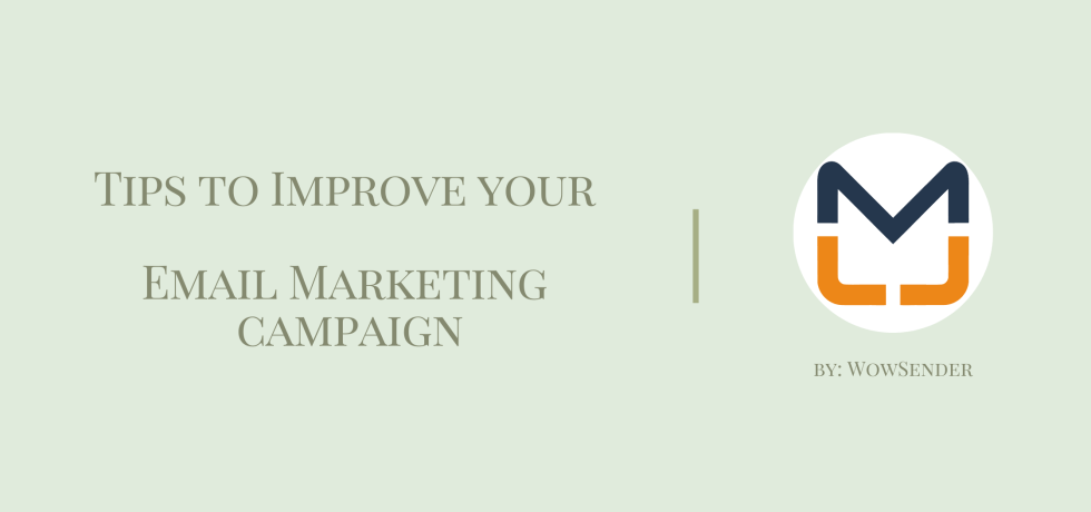 Tips to improve your email marketing campaign by WowSender
