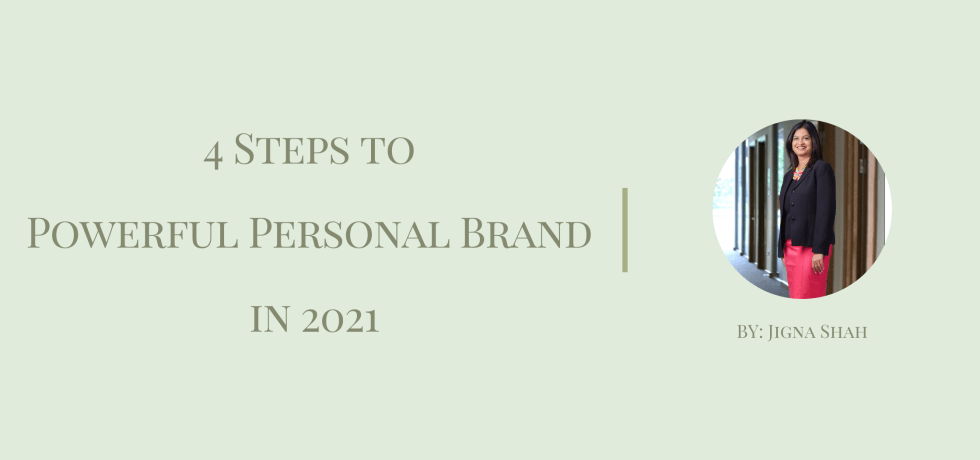 4 Steps to Powerful Personal Brand in 2021 by Jigna Shah