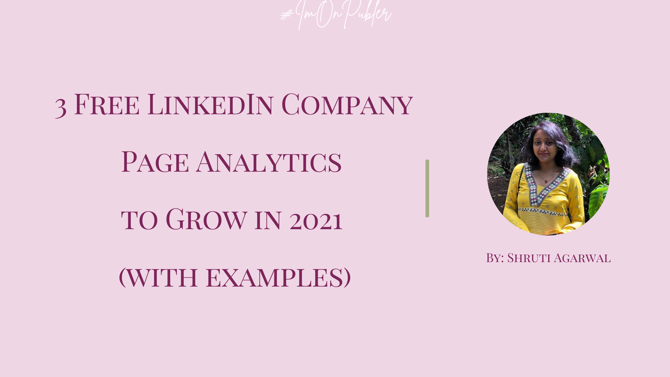 3 Free LinkedIn Company Page Analytics to Grow in 2021 (with examples) by Shruti Agarwal