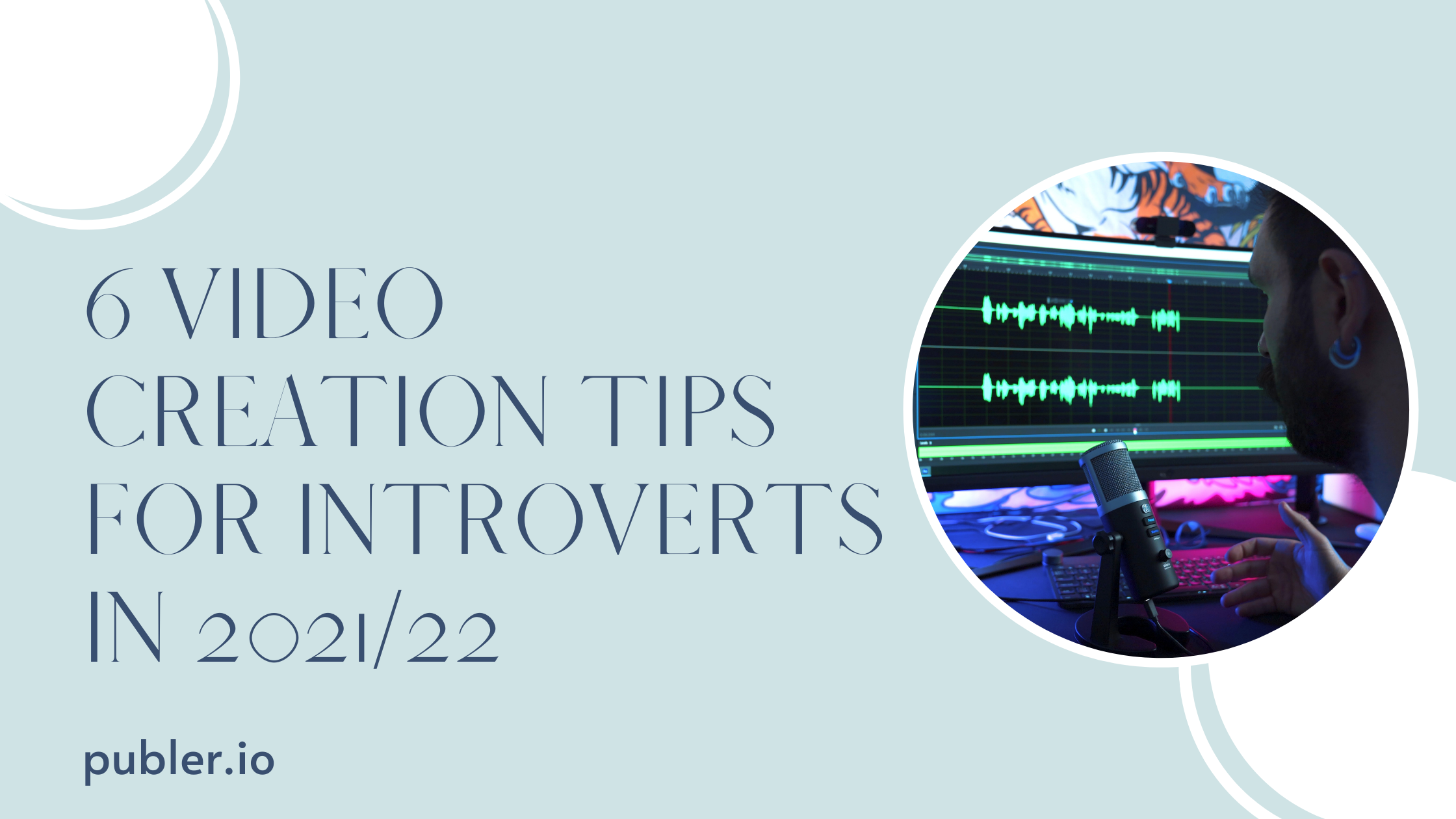 6 Video Creation Tips for Introverts in 2021/22 by Publer