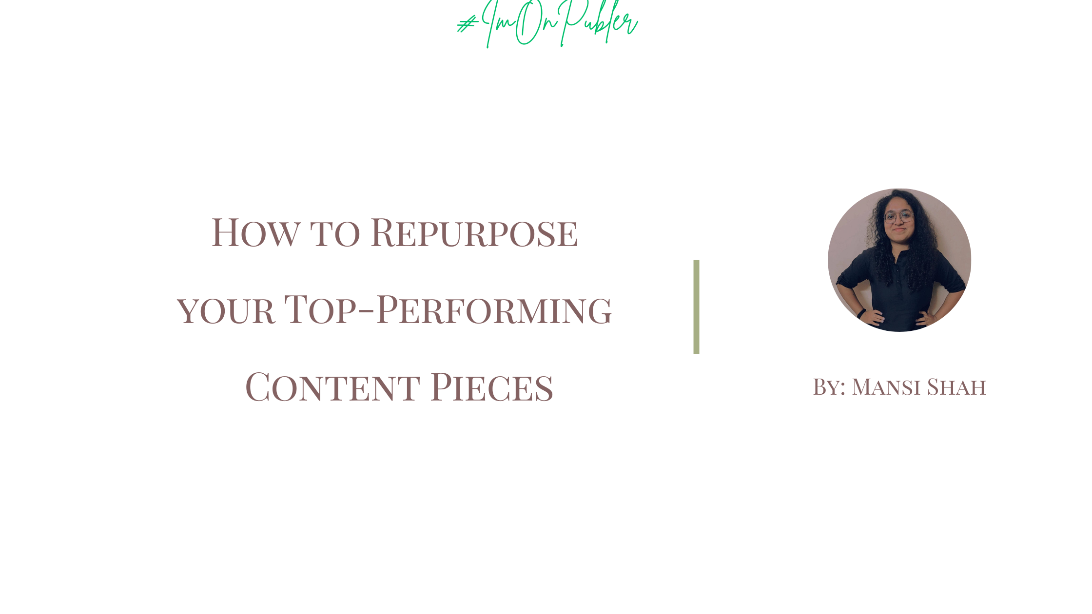How to Repurpose your Top-Performing Content Pieces by Mansi Shah