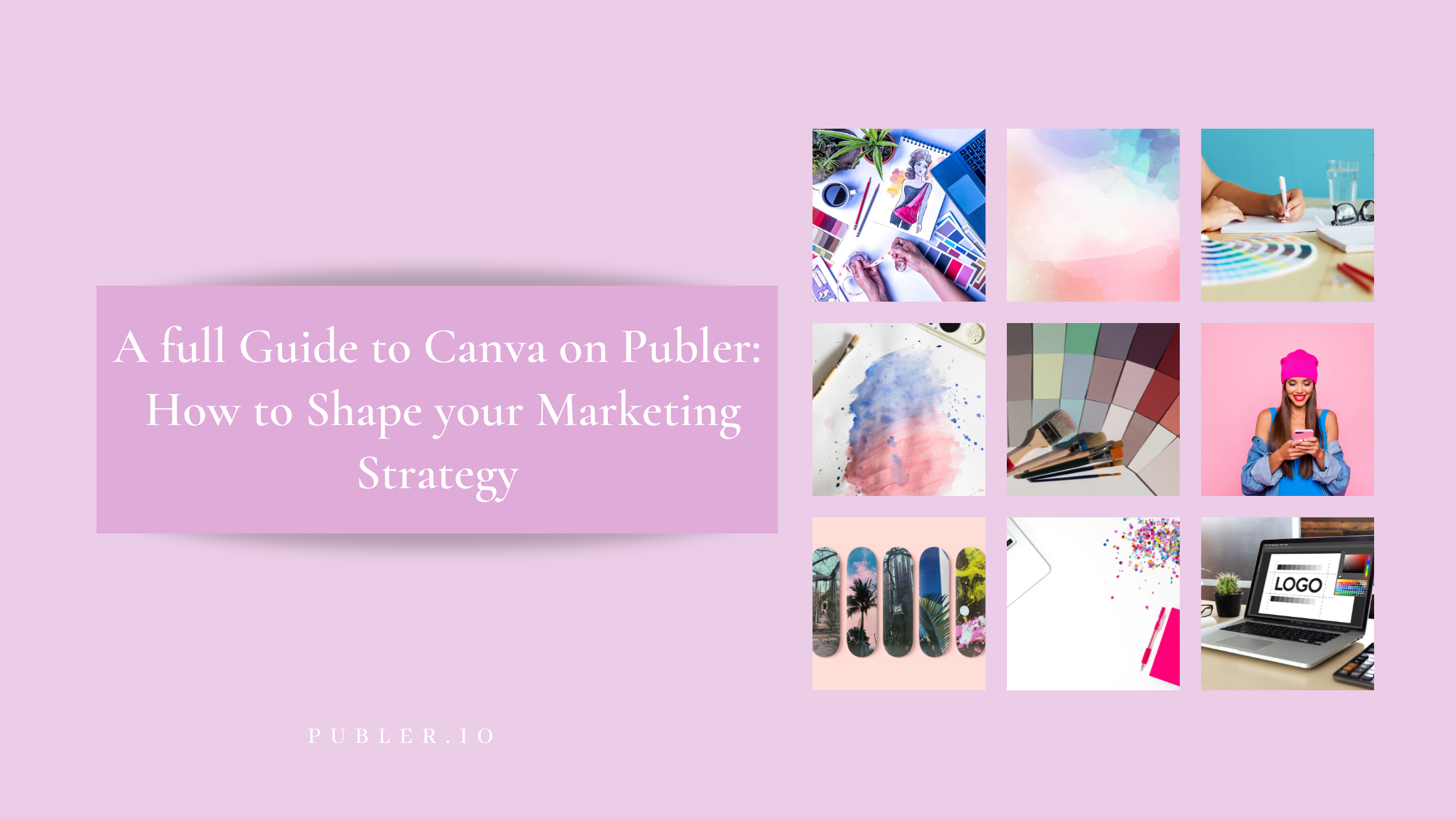 A full Guide to Canva on Publer:  How to Shape your Marketing Strategy