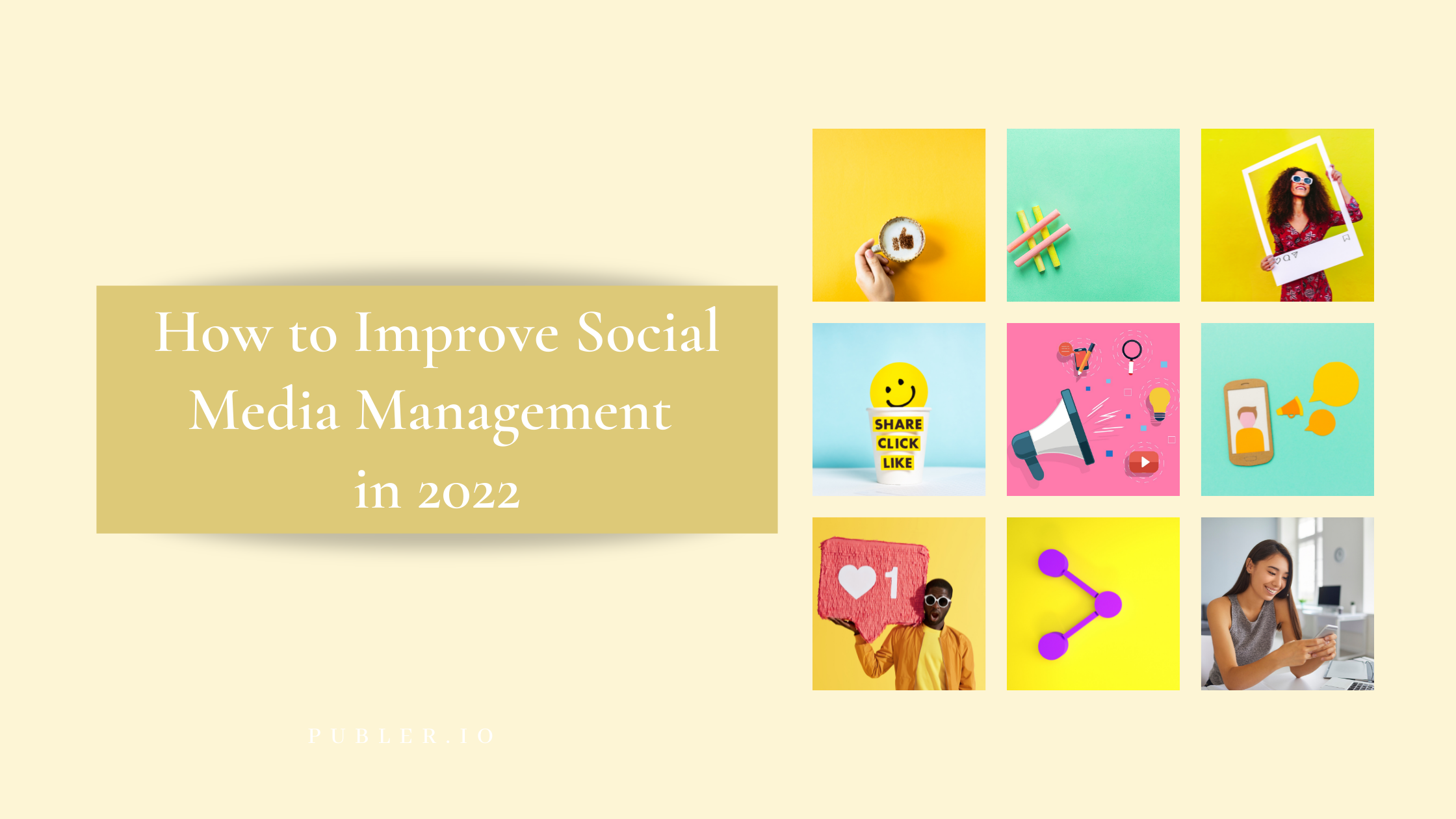 How to Improve Social Media Management in 2022 by publer.io